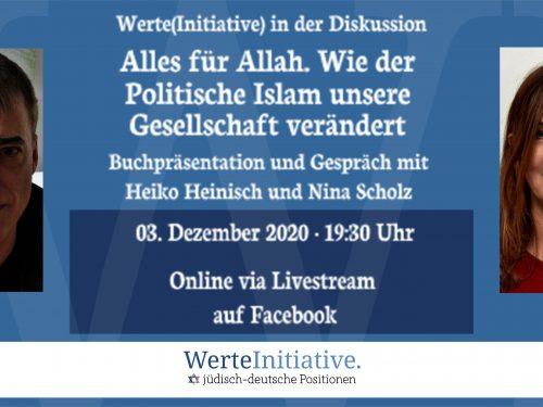 Werte(Initiative) in der Diskussion: Alles für Allah: Wie der Politische Islam unsere Gesellschaft verändert.